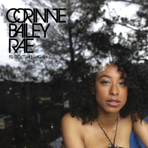 Corinne Bailey Rae I'd Do It All Again